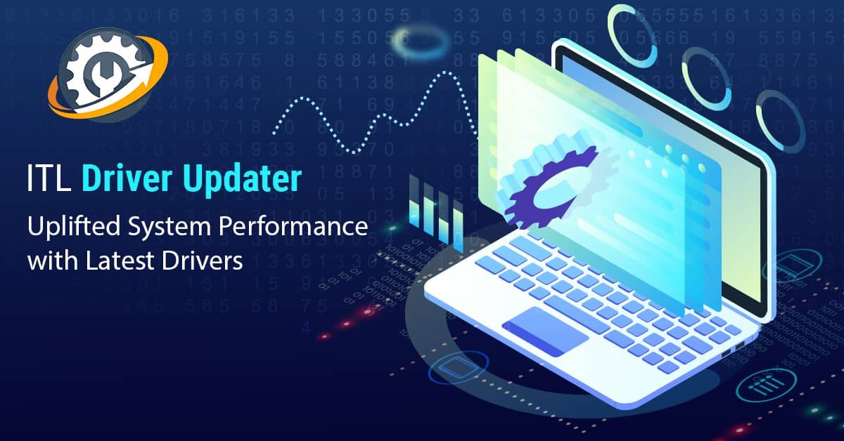 All You need to know about the ITL Driver Updater