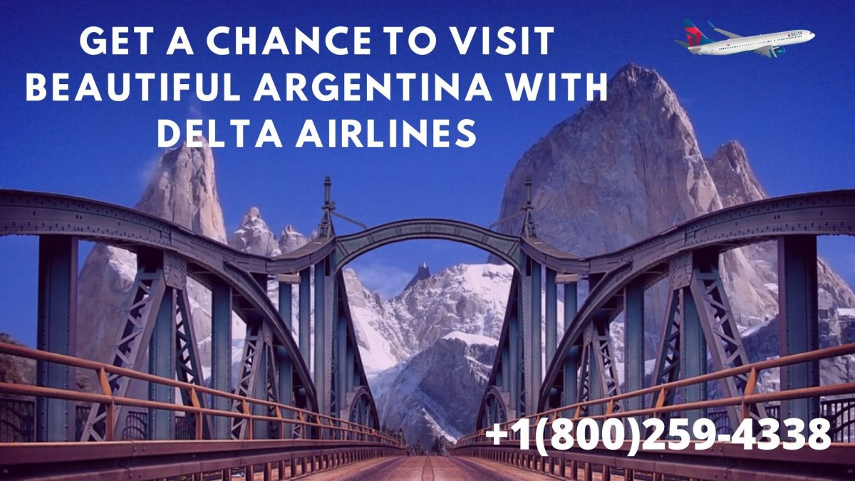 With Delta Airlines Flight Tickets – Get a Chance to Visit Beautiful Argentina