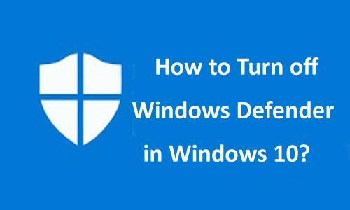 How to Turn Off Windows Defender in Windows 10?