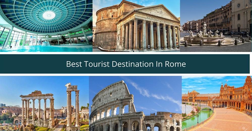 Best Tourist Destination In Rome