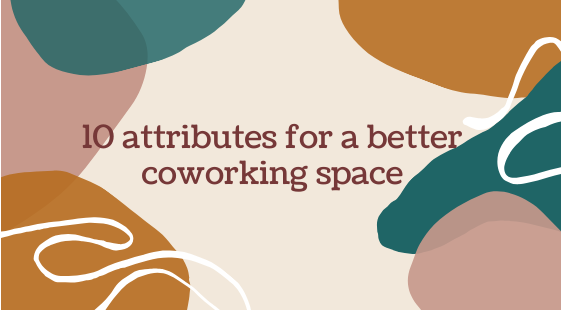 10 attributes for a better coworking space