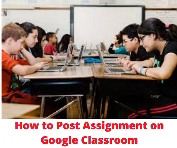 How to Post Assignment on Google Classroom