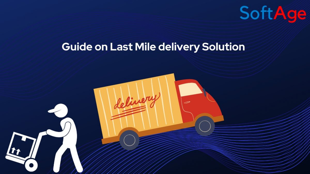 WHAT YOU NEED TO KNOW ABOUT LAST MILE DELIVERY SOLUTIONS?