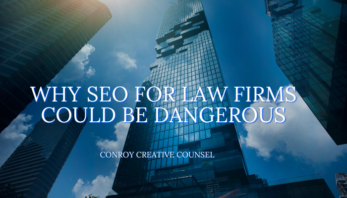 Why SEO For Law Firms Could Be Dangerous