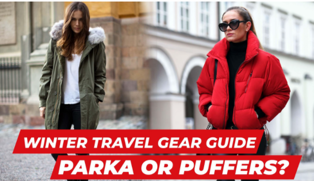 Winter Travel Gear Guide: Parka or Puffers?